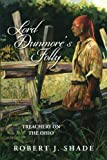 Lord Dunmore's Folly: Treachery on the Ohio (Forbes Road) (Volume 4)