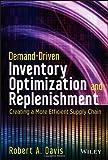 Demand-Driven Inventory Optimization and Replenishment, Robert A. Davis, 1118584562