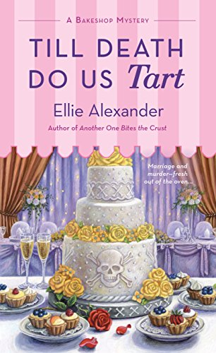 Till Death Do Us Tart: A Bakeshop Mystery by [Alexander, Ellie]