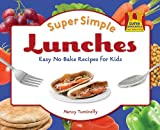 Super Simple Lunches, Nancy Tuminelly, 1616133872