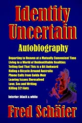 Identity Uncertain: Autobiography