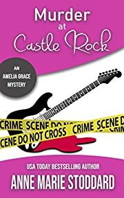 Murder at Castle Rock (Amelia Grace Mysteries Book 1)
