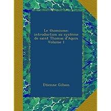 Le thomisme; introduction au système de saint Thomas d'Aquin Volume 1