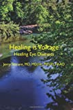 Healing Is Voltage: Healing Eye Diseases, Jerry L, Jerry Tennant, 1463571933