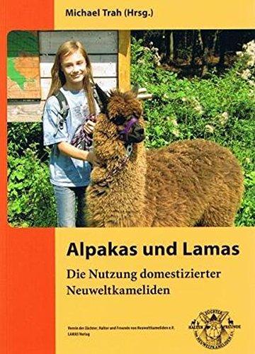 Alpakas und Lamas: Die Nutzung domestizierter Neuweltkameliden