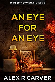 An Eye For An Eye (Inspector Stone Mysteries) by [Alex R Carver]