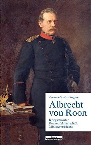 Albrecht von Roon: Kriegsminister, Generalfeldmarschall, Ministerpräsident