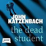 The Dead Student | John Katzenbach