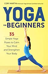 Learn Yoga in Your Own Home        Yoga for Beginners is the essential guide to getting started with yoga. With a friendly voice and step-by-step instructions, this book offers everything you need to start enjoying yoga's calming and s...