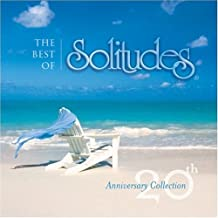 Best Of Solitudes 20th Anniversary Collection