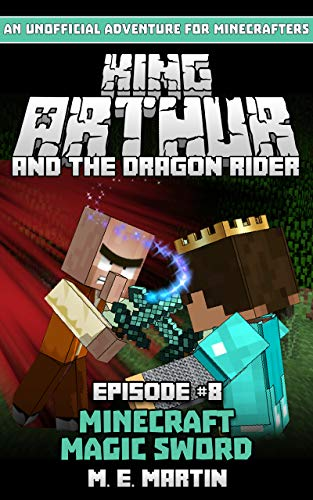 King Arthur and the Dragon Rider Episode 8: Minecraft Magic Sword (King Arthur Comic Series) -
