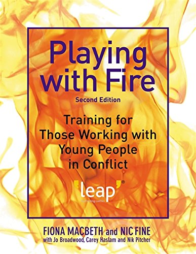 Playing with Fire: Training for Those Working with Young People in Conflict Second Edition