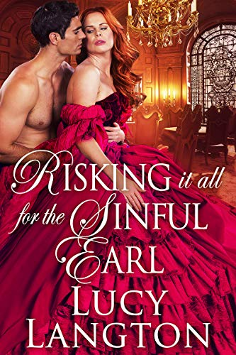 Risking it All for the Sinful Earl: A Historical Regency Romance Book