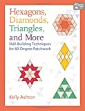 Learn how to make visually striking projects featuring 60-degree shapes, including hexagons, diamonds, and equilateral triangles. This comprehensive guide offers progressive skill-building instruction, plus problem-solving tips for com...