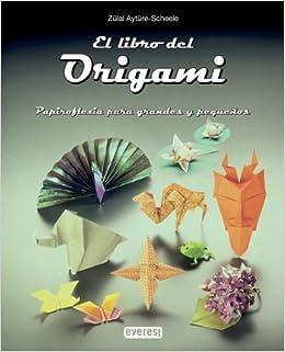 El libro del Origami: Papiroflexia para grandes y pequeños ...