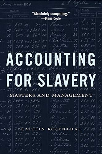 Accounting for Slavery: Masters and Management