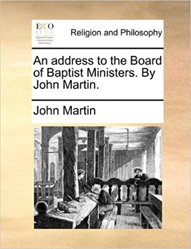 An address to the Board of Baptist Ministers. By John Martin.