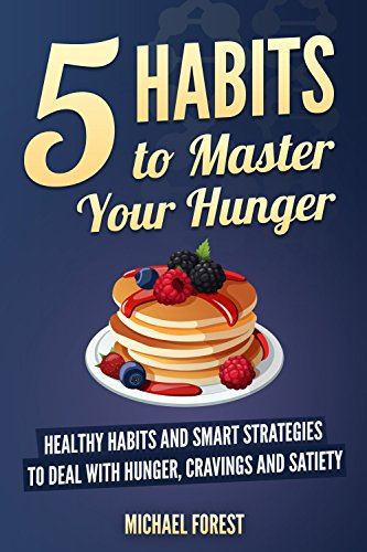 5 habits to master your hunger healthy smart habit strategies to 5 habits to master your hunger healthy smart habit strategies to deal with hunger fandeluxe Gallery