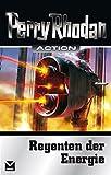 Regenten der Energie: Perry Rhodan Action