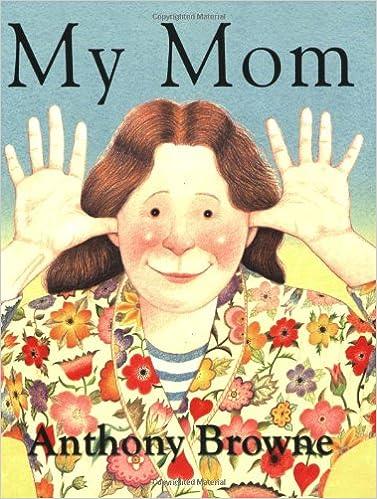 My Mom: Browne, Anthony, Browne, Anthony: Amazon.com.mx: Libros