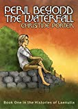 Peril Beyond the Waterfall (The Histories of Laenutia Book 1)