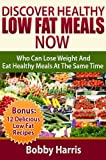 Discover Healthy Low Fat Meals Now     Who Can Lose Weight And Eat Healthy Meals At The Same Time