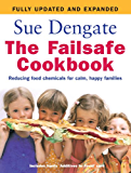 The Failsafe Cookbook (Updated Edition): Reducing Food Chemicals for Calm, Happy Families