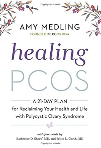 Healing Pcos A 21 Day Plan For Reclaiming Your Health And Life With