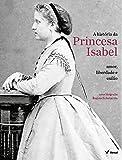 A História da Princesa Isabel