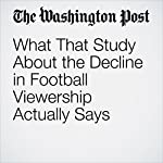 What That Study About the Decline in Football Viewership Actually Says | Philip Bump