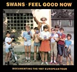 Feel Good Now by Swans (2012-12-11)