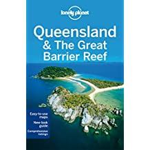 Lonely Planet Queensland & the Great Barrier Reef 7th Ed.: 7th Edition