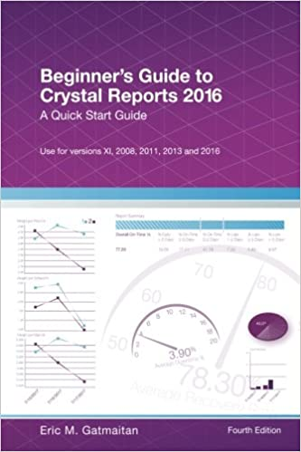 Beginner's Guide to Crystal Reports 2016: A Quick Start
