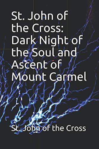 St. John of the Cross: Dark Night of the Soul and Ascent of Mount Carmel (St John Dark Night Of The Soul)