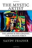 The Mystic Artist, Sandy Frazier, 1493781804