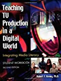 Teaching TV Production in a Digital World, Robert F. Kenny, 1591582040