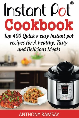Download pdf instant pot cookbook top 400 quick and easy for Healthy and delicious dinner recipes