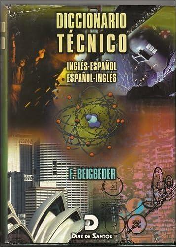 Diccionario Tecnico: ingles-espagnol, espagnol-ingles ...