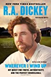 Wherever I Wind Up, R. A. Dickey, 0452299012