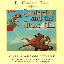 Cinderellis and the Glass Hill Audiobook by Gail Carson Levine Narrated by Jorjeana Marie