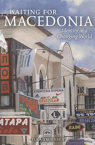 Waiting for Macedonia: Identity in a Changing World (Teaching Culture: UTP Ethnographies for the Classroom)