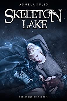 Skeleton Lake (The Hollows Book 1) by [Kulig, Angela]