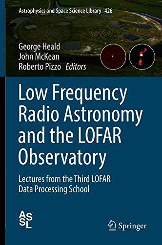 Low Frequency Radio Astronomy and the LOFAR Observatory: Lectures from the Third LOFAR Data Processing School: 426