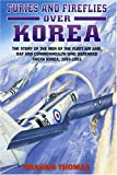 Furies and Fireflies over Korea: The Story of the Men and Machines of the Fleet Air Arm, RAF and Commonwealth Who Defended South Korea, 1950-1953