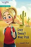 Lucy Doesn't Wear Pink (Faithgirlz / A Lucy Novel Book 1)