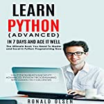 Python: Learn Python (Advanced): In 7 Days and Ace It Well | Ronald Olsen