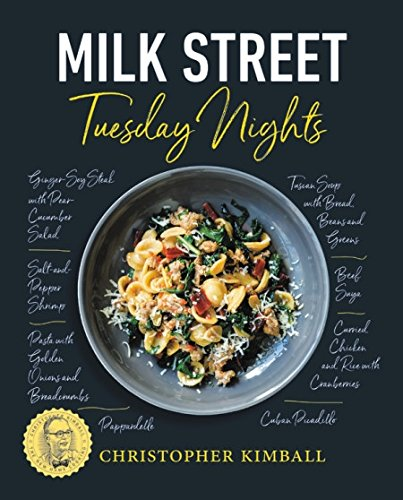 Milk Street: Tuesday Nights: More than 200 Simple Weeknight Suppers that Deliver Bold Flavor, Fast by  Christopher Kimball