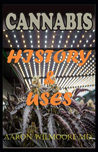 CANNABIS HISTORY AND USES: A Social History of Cannabis, Study of its Prohibition and Uses