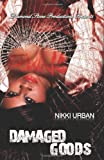 Damaged Goods, Nikki Urban, 0615474128