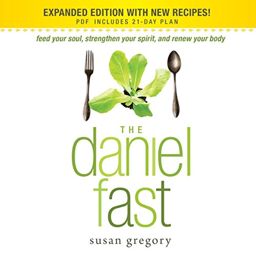 The Daniel Fast: Feed Your Soul, Strengthen Your Spirit, and Renew Your Body by Oasis Audio
